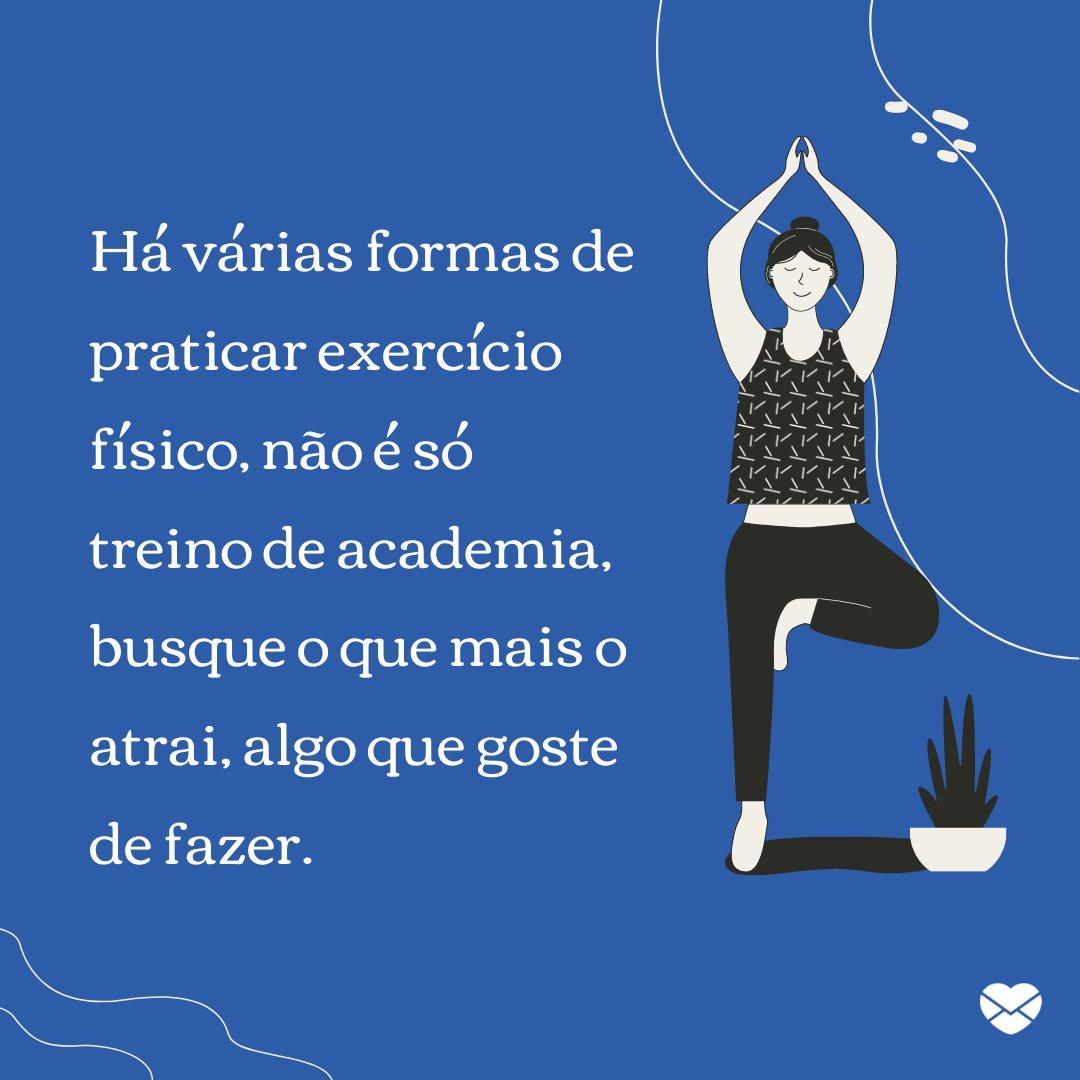 'Há várias formas de praticar exercício físico, não é só treino de academia, busque o que mais o atrai, algo que goste de fazer.' - Dia Mundial da Atividade Física