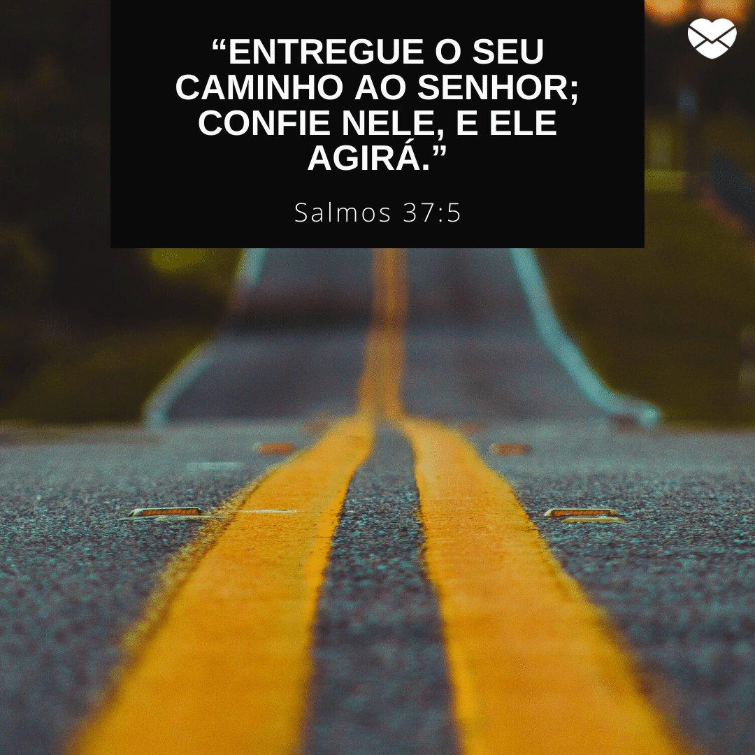"""""""Entregue o seu caminho ao Senhor; confie nele, e ele agirá."""" - Mensagens bíblicas para WhatsApp"""