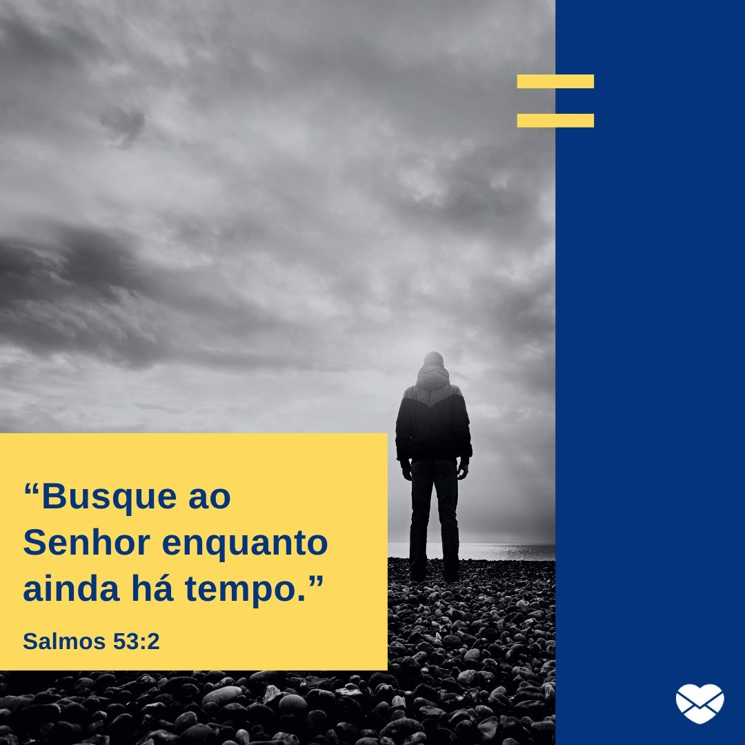 """""""Busque ao Senhor enquanto ainda há tempo."""" - Mensagens bíblicas para WhatsApp"""