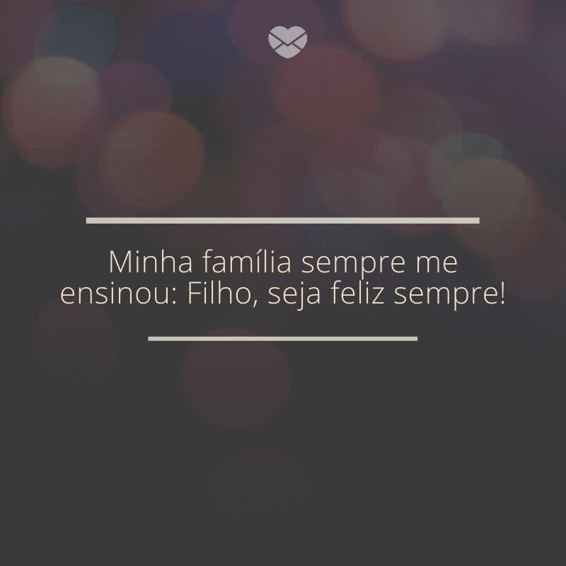 'Minha família sempre me ensinou: Filho, seja feliz sempre!' -Kaysar Dadour