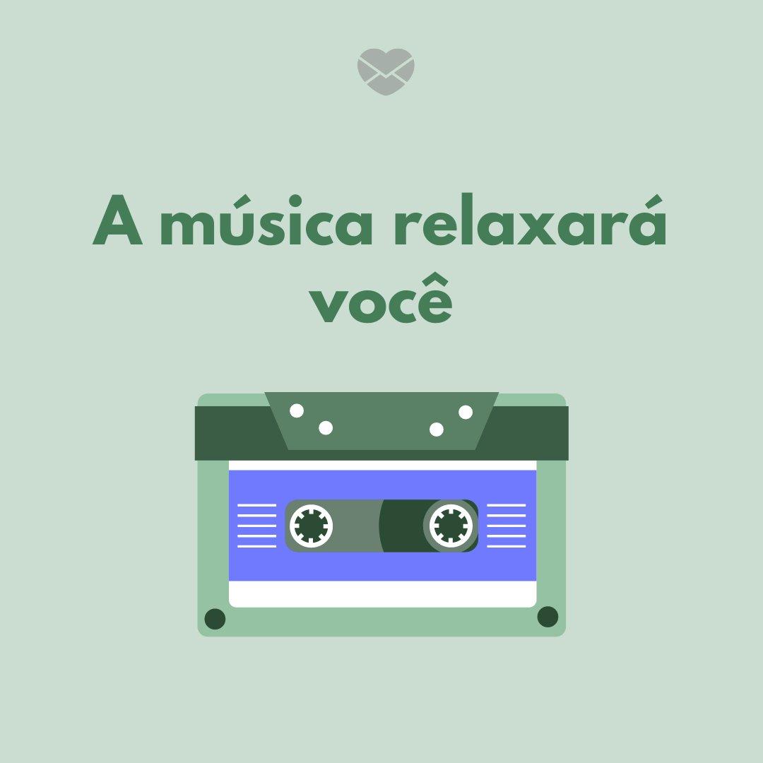 'A música relaxará você' - Dia da Música