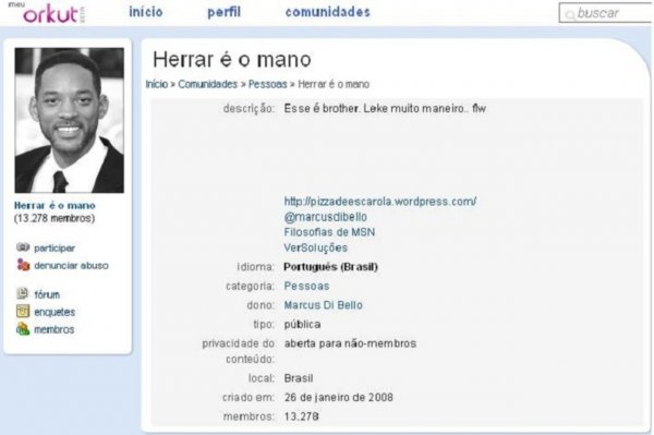 Herrar é O Mano Comunidades Do Orkut Que Vão Te Deixar