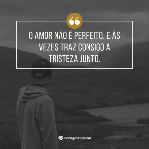 O Amor Não é Perfeito Frases Tumblr Tristes Tristeza