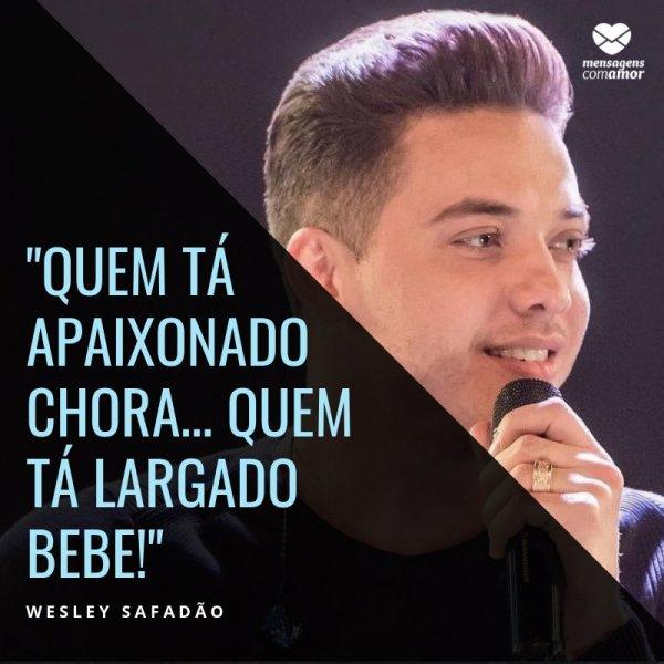 Vamos Beber Wesley Safadão Frase Retirada Do Site Oficial