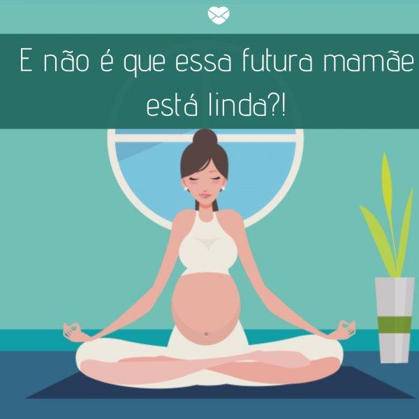 Está Linda Frases Para Grávidas Maternidade