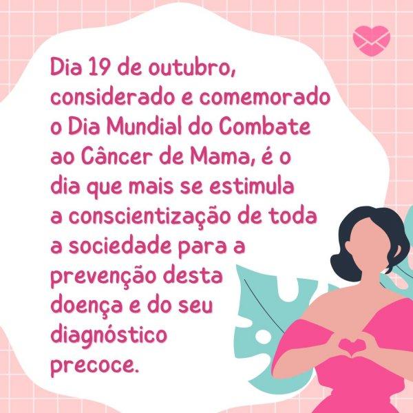 'É de extrema importância que todos incentivem e participem de ações do outubro rosa, dando visibilidade ao movimento!' - Dia Mundial do Combate ao Câncer de Mama