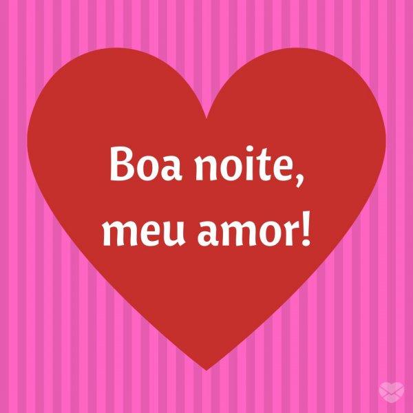 Mensagem De Boa Noite Com Coração Para Pessoas Amadas