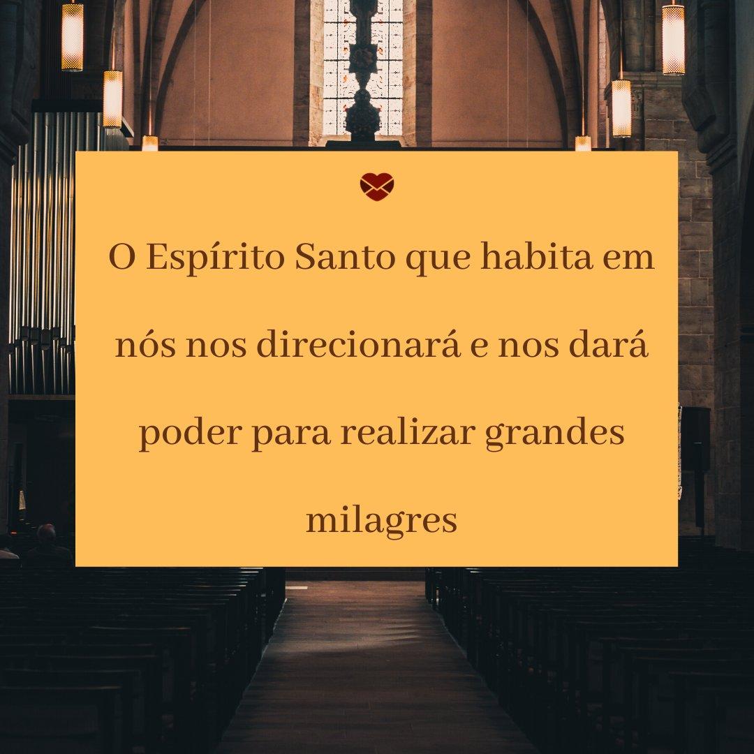 'O Espírito Santo que habita em nós nos direcionará e nos dará poder para realizar grandes milagres' -  Ensinamentos Do Senhor