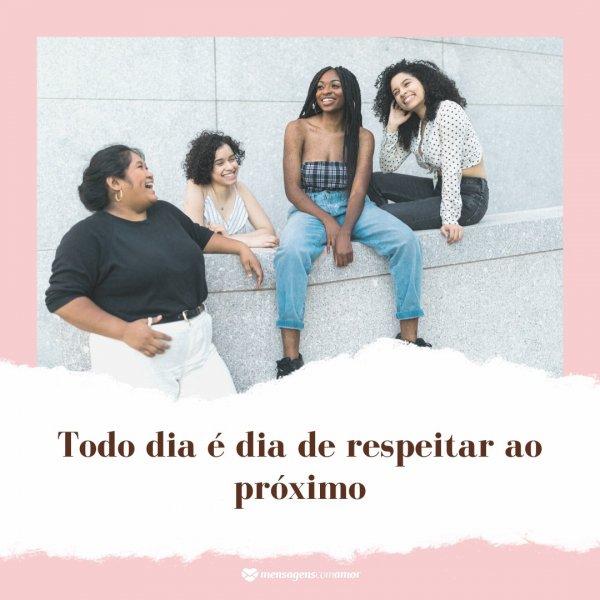 'Todo dia é dia de respeitar ao próximo' - Mensagens para o Dia da Consciência Negra