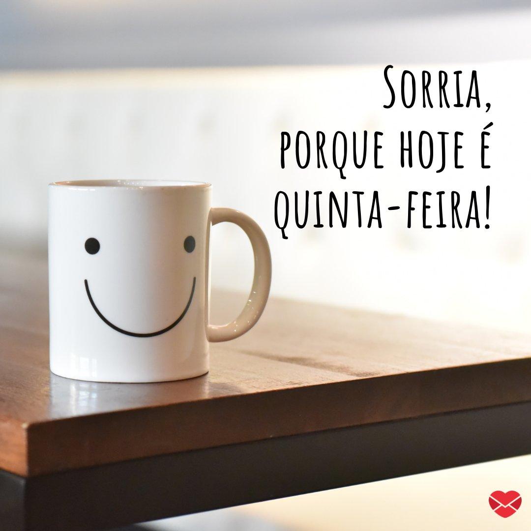 'Sorria, porque hoje é quinta-feira!' - Sorria, é quinta-feira!