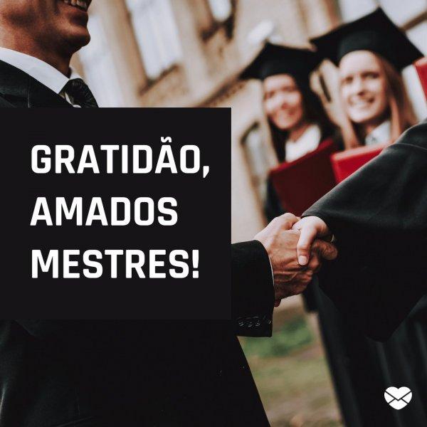 'Gratidão, amados mestres!' - Discurso de agradecimento aos professores para formatura do ensino superior