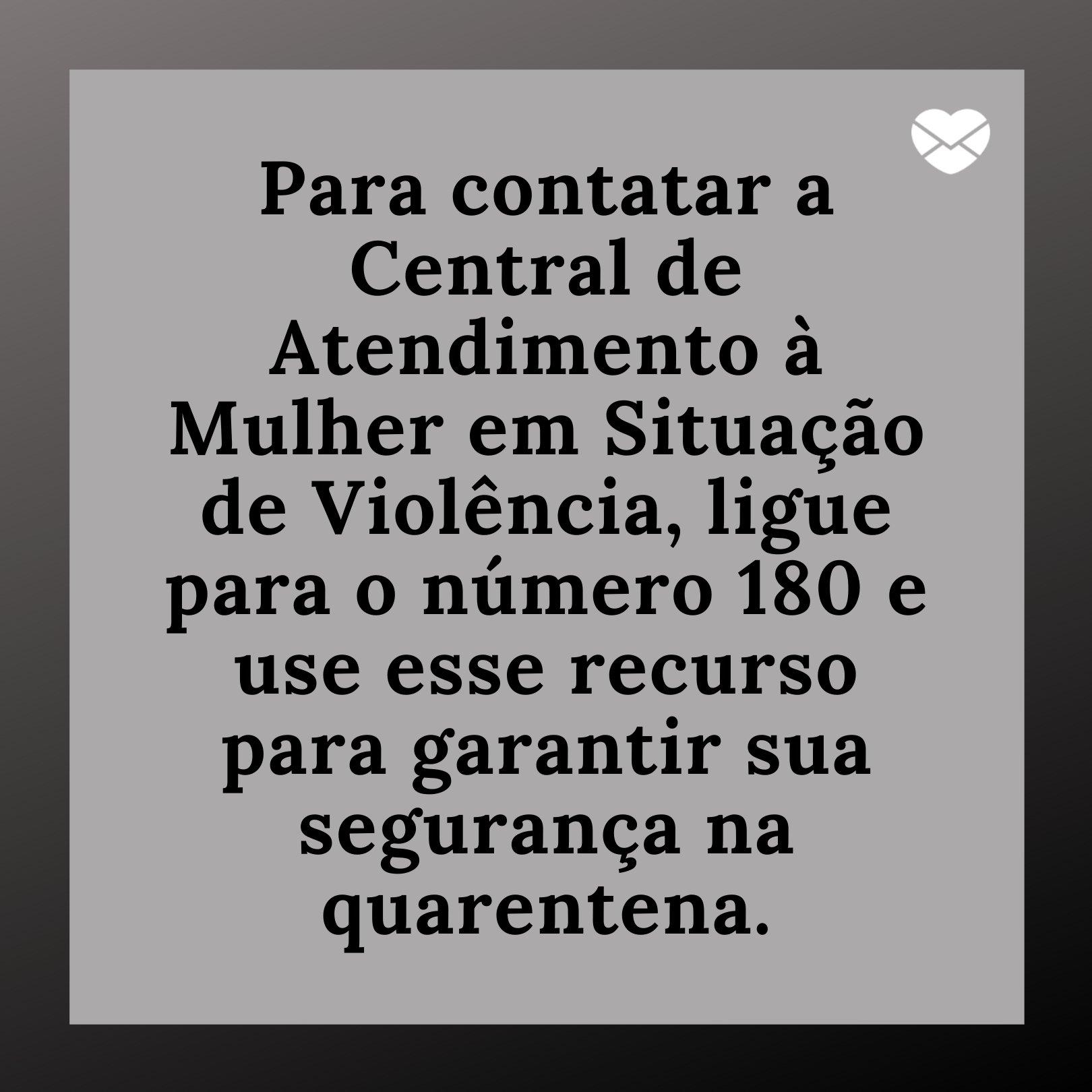 Ligue 180 Frases Contra A Violência Doméstica Na Quarentena Sentimentos