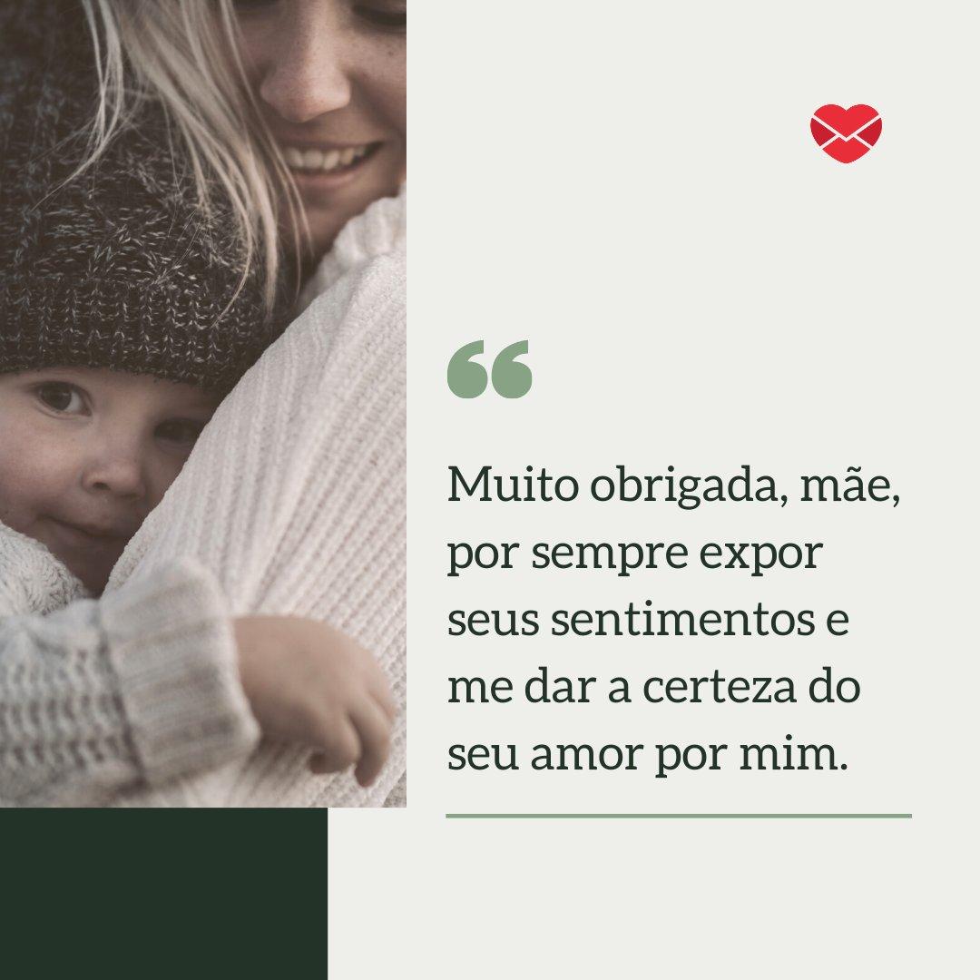 'Muito obrigada, mãe, por sempre expor seus sentimentos e me dar a certeza do seu amor por mim.' - Imagens de Dia das Mães