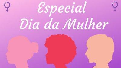 Especial Dia Da Mulher Frases Homenagens E Histórias Dessa