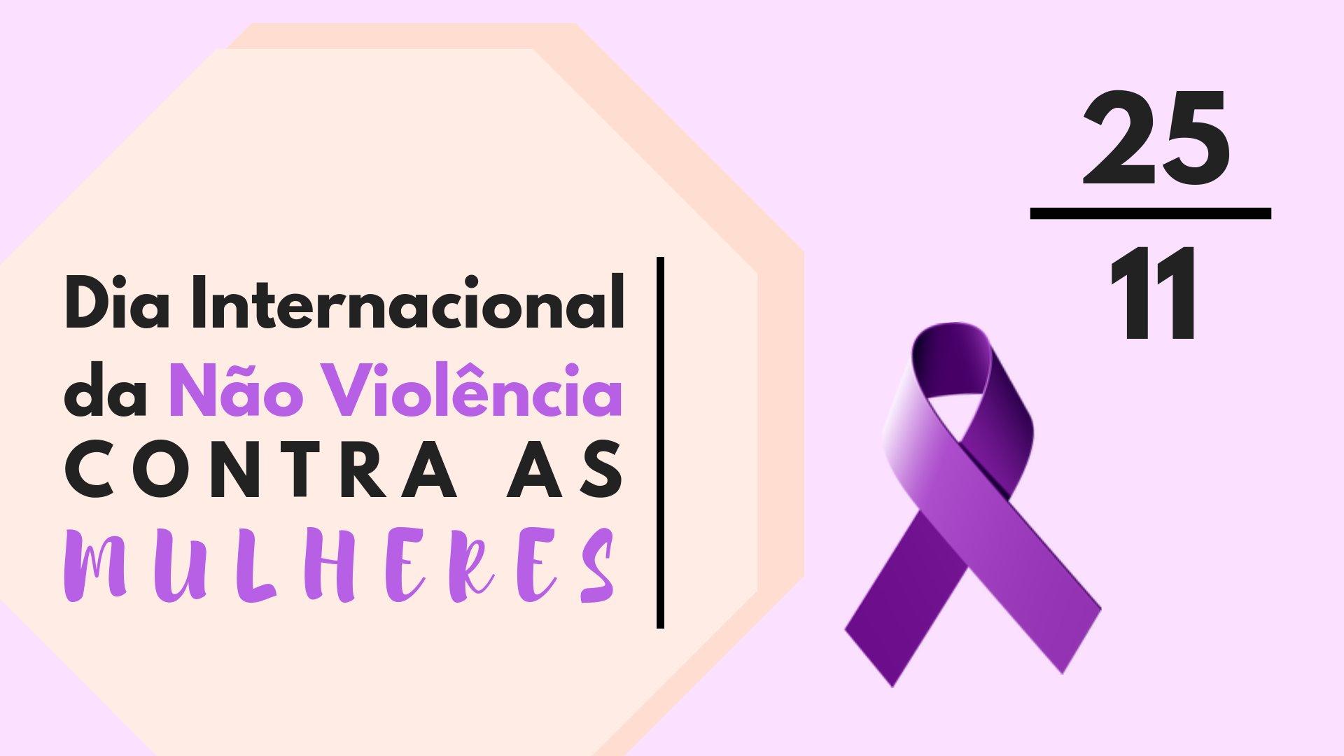 Dia Internacional Da Nao Violencia Contra As Mulheres Lute Por Elas