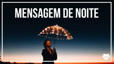 Mulher segurando um guarda-chuva brilhante à noite com os escritos: mensagem de noite