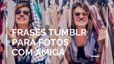 Imagem de amigas entre cabides de roupas com texto: Frases tumblr para foto com amiga