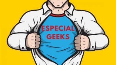 Especial Geeks.
