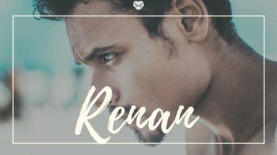 Montagem com foto de homem jovem, olhando para frente, com expressão séria, e o nome Renan escrito em branco.